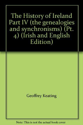 The History of Ireland Part IV (the genealogies and synchronisms) (Pt. 4) (Irish and English ...