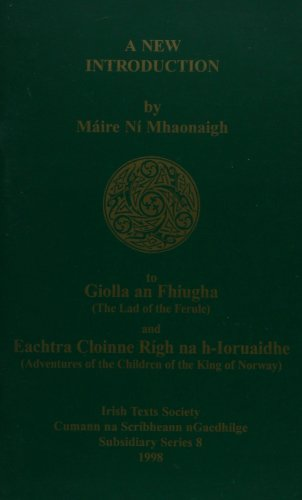 9781870166874: New Introduction to Giolla an Fhiugha (Lad of the Ferule) and Eachtra Cloinne Righ na h-Ioruaidhe (Adventures of the Children of the King of Norway) (Irish Texts Society Subsidiary Series)
