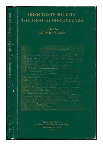 Irish Texts Society: The First Hundred Years: O'Riain, Padraig