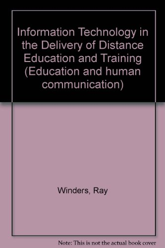 Information Technology in the Delivery of Distance Education and Training: Winders, Ray