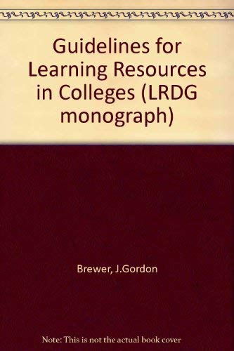 Guidelines for Learning Resources in Colleges.: Brewer, Gordon