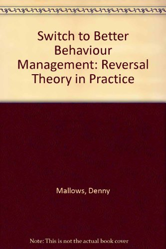 9781870167437: Switch to Better Behaviour Management: Reversal Theory in Practice