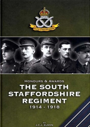 Honours and Awards the South Staffordshire Regiment 1914-1918: Elson, Jeffrey