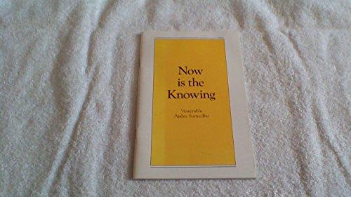 Now Is The Knowing: VENERABLE AJAHN SUMEDHO
