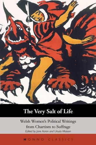 9781870206907: The Very Salt of Life: Welsh Women's Political Writings from Chartism to Suffrage (Honno's Welsh Women's Classics)