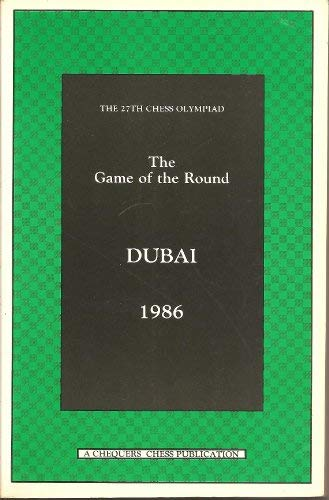 Dubai Olympiad 1986 : The Game of the Round: Wade, Bob