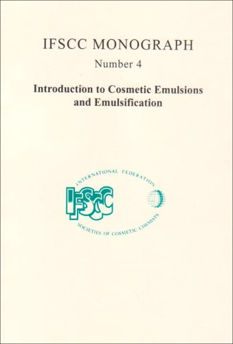 9781870228176: 4: Ifscc Monographs: Introduction to Cosmetic Emulsions and Emulsification (IFSCC Cosmetic Science Monograph)
