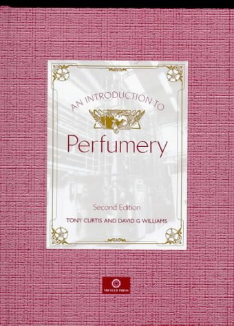 Introduction to Perfumery: Curtis, Tony, Williams,