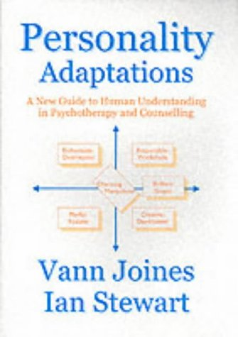 Personality Adaptations: A New Guide to Human: Vann Joines