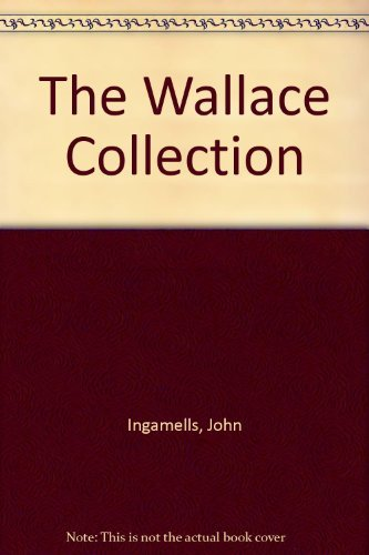 The Wallace Collection: Ingamells, John