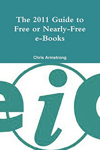The 2011 Guide to Free or Nearly-Free E-Books: Chris Armstrong