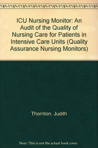 9781870258265: ICU Nursing Monitor: An Audit of the Quality of Nursing Care for Patients in Intensive Care Units (Quality Assurance Nursing Monitors)
