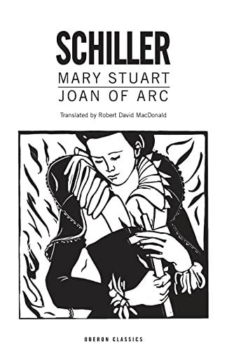 Mary Stuart/ Joan of Arc. Two Plays.: Schiller, Johann Christoph