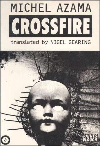 Crossfire (A Paines Plough programme/text): Michel Azama