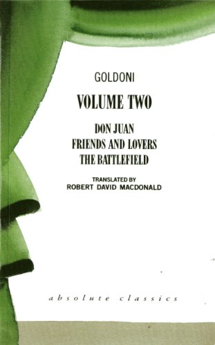 Don Juan, Friends and Lovers, The Battlefield. Translated by Robert David MacDonald