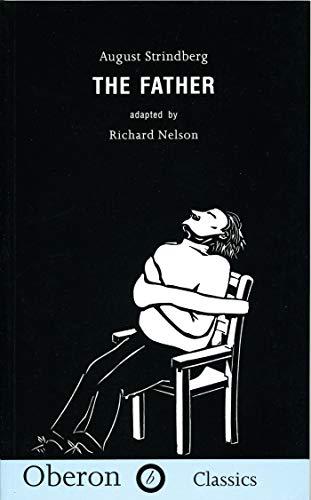9781870259965: The Father (Oberon Classics Hardback)