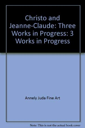 9781870280501: Christo and Jeanne-Claude: Three Works in Progress