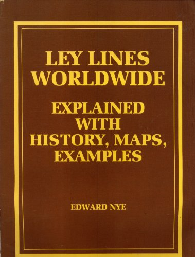 9781870302005: Ley Lines Worldwide: Explained with History, Map and Examples, A Worldwide Wireless Telegraph System and a World Civilization of Peace, Freedom, Goodwill & Plenty for Everyone 5000 Years Ago