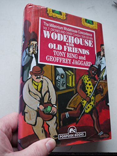 Wodehouse with Old Friends: Drones and Other Characters v. 1 (Millennium Wodehouse Concordance) (...
