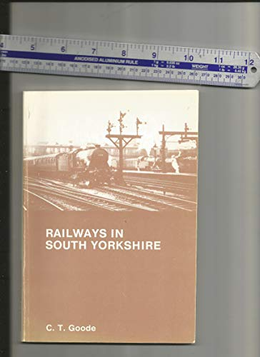 Railways in South Yorkshire (9781870313070) by C.T. Goode