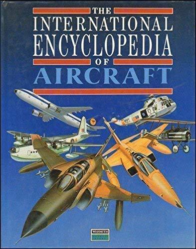 9781870318457: The International Encyclopedia Of Aircraft.