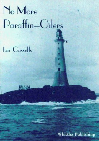 No More Paraffin-oilers (2nd Edition): Cassells, Ian