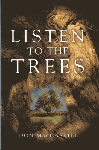Listen to the Trees: Don MacCaskill