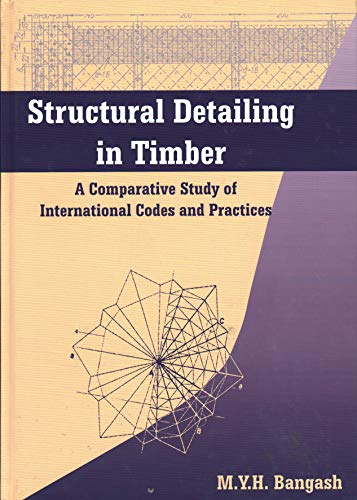 9781870325530: Structural Detailing in Timber: A Comparative Study of British, European and American Codes and Practices