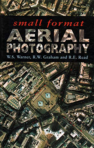 Small Format Aerial Photography (9781870325561) by Read, Roger E.; Graham, Ron