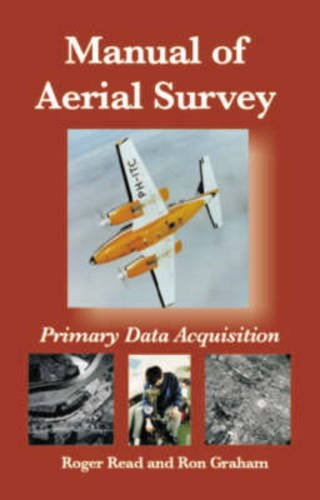 Manual of Aerial Survey: Primary Data Acquisition: Graham, Ron; Read, Roger