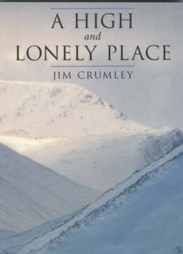 A High and Lonely Place: Crumley, Jim
