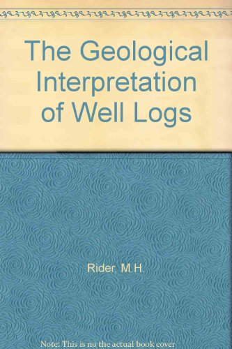 9781870325752: The Geological Interpretation of Well Logs