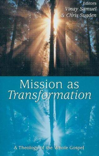 9781870345132: Mission as Transformation: A Theology of the Whole Gospel (Regnum Studies in Mission)