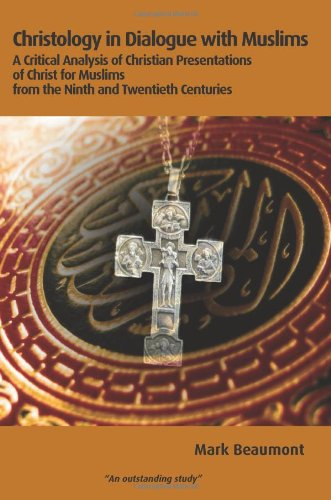 9781870345460: Christology in Dialogue with Muslims: A Critical Analysis of Christian Presentations of Christ for Muslims from the Ninth and Twentieth Centuries (Regnum Studies in Mission)
