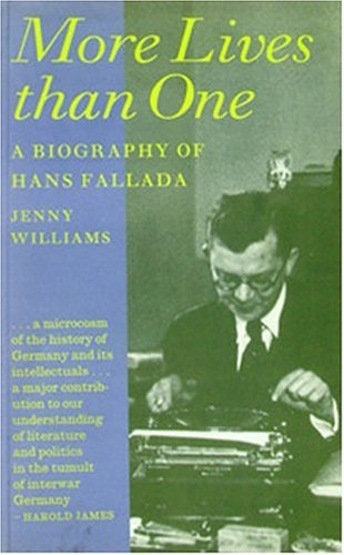 More Lives Than One: Biography of Hans Fallada: Jenny Williams