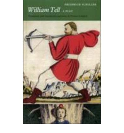 William Tell: A Play.: Friedrich Schiller