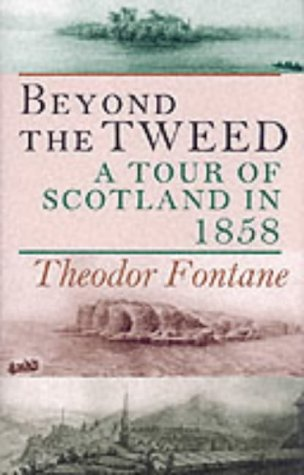 9781870352956: Beyond the Tweed: A Tour of Scotland in 1858
