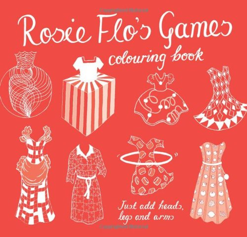 Rosie Flo's Games Colouring Book: Streeten, Roz