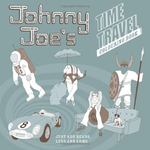 Johnny Joe's Time Travel Colouring Book: Streeten, Roz