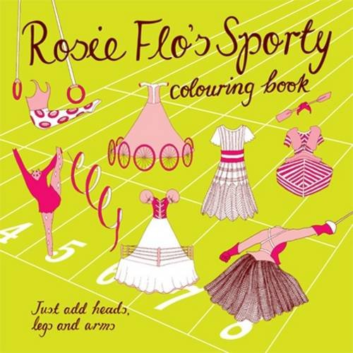 Rosie Flo's Sporty: Colouring Book: Streeten, Roz