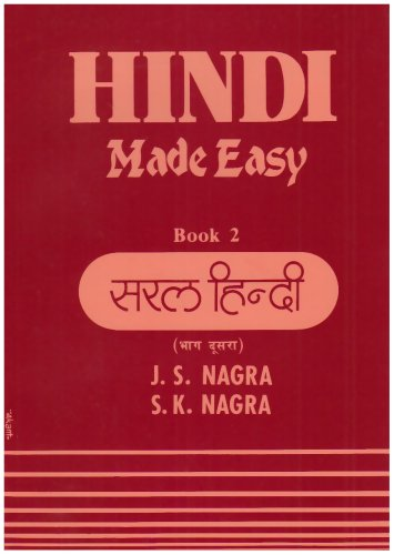 Hindi Made Easy Book 2: Nagra, J. S.; Nagra, S. K.
