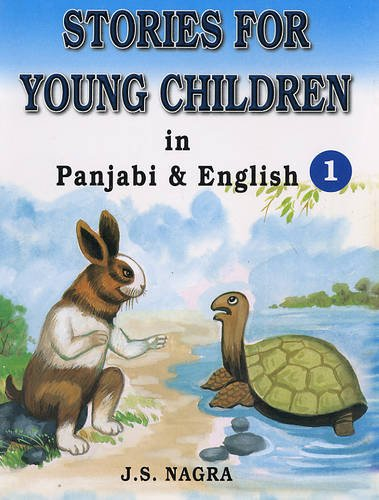 Stories for Young Children in Panjabi and English: Bk. 1 (English and Punjabi Edition): Nagra, J. S...