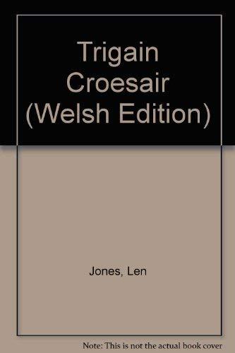 Trigain Croesair (Paperback): Len Jones