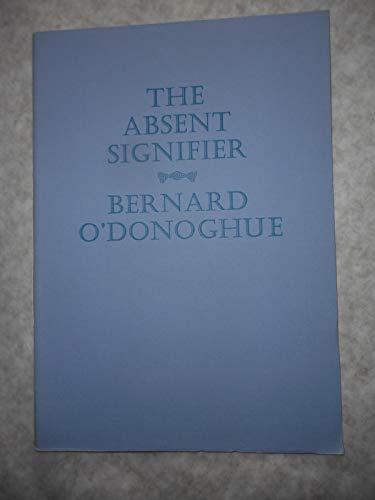 The absent signifier (1870410157) by Bernard O'Donoghue