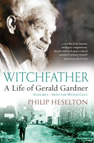 9781870450805: Witchfather: : A Life of Gerald Gardner, Volume 1--Into the Witch Cult
