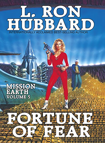 Mission Earth: Fortune of Fear: Hubbard, L. Ron