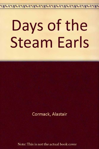 Days of the Steam 'Earls': Alastair and Anne