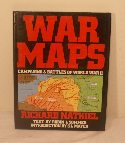 WAR MAPS: CAMPAIGNS BATTLES OF WORLD WAR II (A BISON BOOK): RICHARD NATKIEL