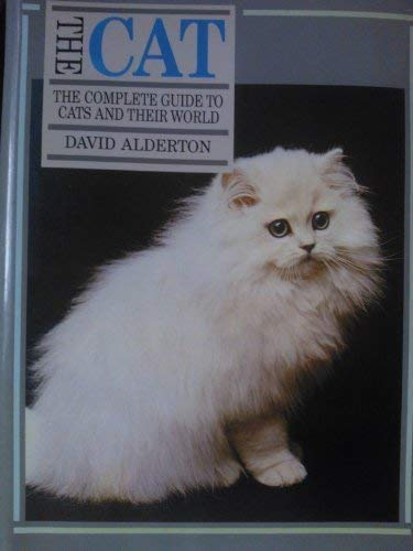 9781870461115: 'THE CAT, THE: THE MOST COMPLETE, ILLUSTRATED PRACTICAL GUIDE TO CATS AND THEIR WORLD'