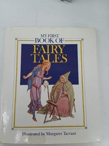 My First Book of Fairy Tales (My: Margaret W. Tarrant